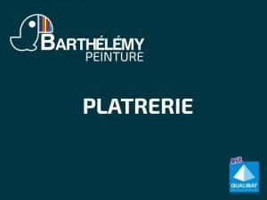 Plaquiste pau - Entreprise de plâtrerie Barthélémy